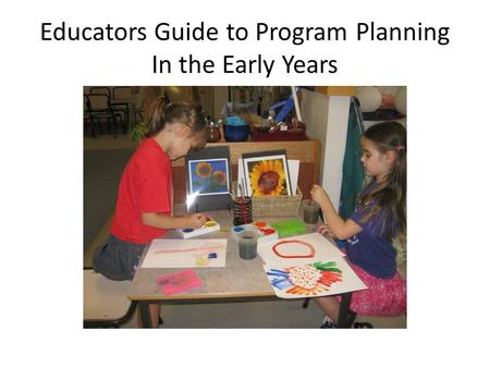 Educators Guide to Program Planning In the Early Years.