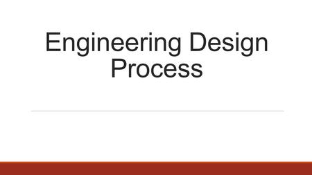 Engineering Design Process. Agenda: November 10, 2015 ●What is STEM? ●Engineering Design Process ●Review of Marshmallow Mania DC ●Design ●Exit Pass.