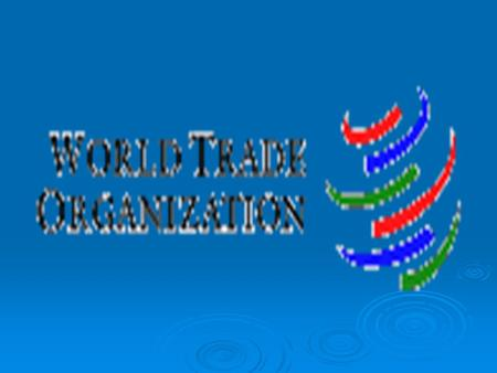 WTO What is WTO ?Goal&Functions,BenefitsStructureAgreements& Principles Principles Details of trade agreements.