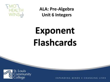 Exponent Flashcards ALA: Pre-Algebra Unit 6 Integers.