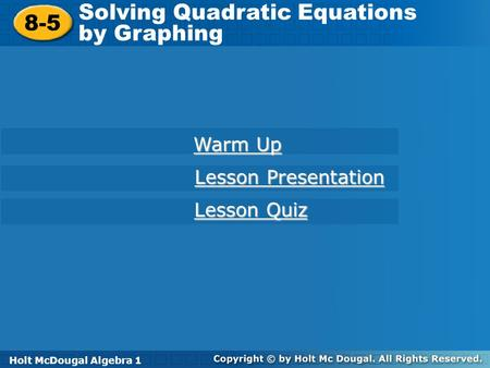 Solving Quadratic Equations by Graphing 8-5