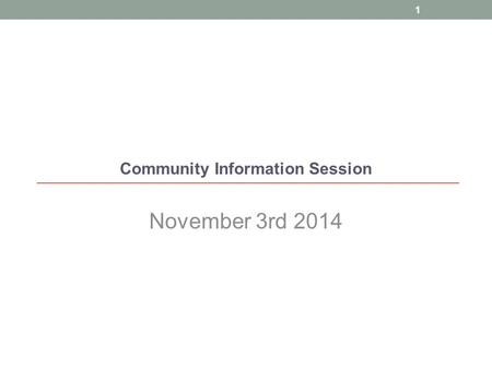 Community Information Session November 3rd 2014 1.