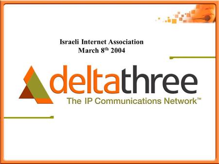 Confidential and Privileged 1 1 Israeli Internet Association March 8 th 2004.