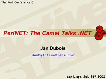 PerlNET: The Camel Talks.NET Jan Dubois The Perl Conference 6 San Diego, July 26 th 2002.