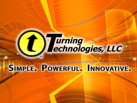 Welcome TurningPoint New Users Training Intuitive Tools To Engage And Assess.