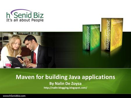 Maven for building Java applications By Nalin De Zoysa
