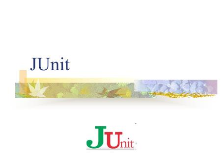 JUnit. Introduction JUnit is an open source Java testing framework used to write and run repeatable tests JUnit is integrated with several IDEs, including.