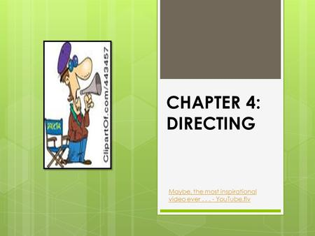 CHAPTER 4: DIRECTING Maybe, the most inspirational video ever . . . - YouTube.flv.