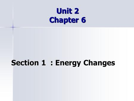 Section 1 : Energy Changes