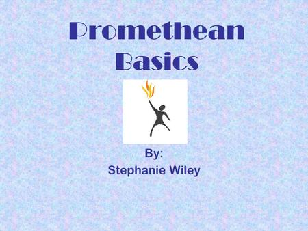 Promethean Basics By: Stephanie Wiley. Connection Connect the board and projector to computer before it is turned on. Plug board into the AC adapter first,