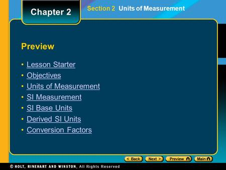 Preview Lesson Starter Objectives Units of Measurement SI Measurement SI Base Units Derived SI Units Conversion Factors Chapter 2 Section 2 Units of Measurement.