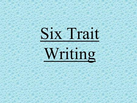 Six Trait Writing.