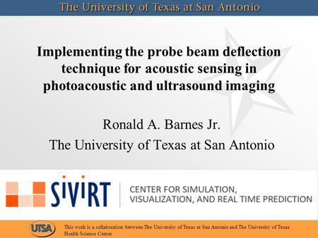 Implementing the probe beam deflection technique for acoustic sensing in photoacoustic and ultrasound imaging Ronald A. Barnes Jr. The University of Texas.