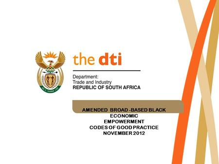 AMENDED BROAD -BASED BLACK ECONOMIC EMPOWERMENT CODES OF GOOD PRACTICE NOVEMBER 2012.