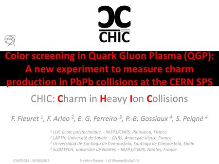 Color screening in Quark Gluon Plasma (QGP): A new experiment to measure charm production in PbPb collisions at the CERN SPS CHIC: Charm in Heavy Ion Collisions.