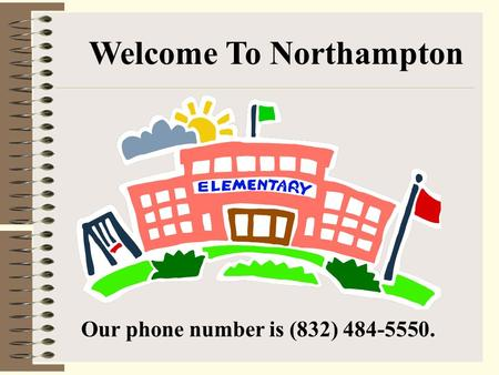 Welcome To Northampton Our phone number is (832) 484-5550.