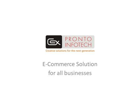 E-Commerce Solution for all businesses. E-commerce solution for all businesses.