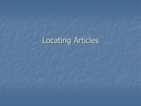 Locating Articles. Law Resources page – your starting point for legal research.