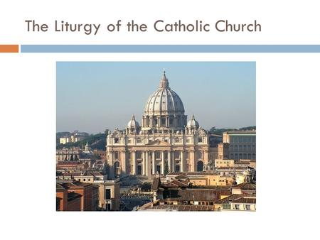 The Liturgy of the Catholic Church