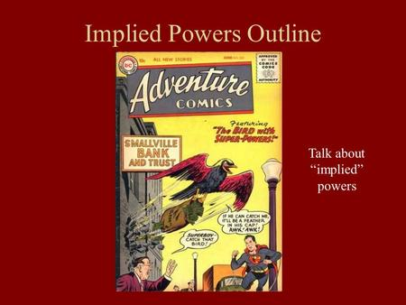 "Implied Powers Outline Talk about ""implied"" powers."