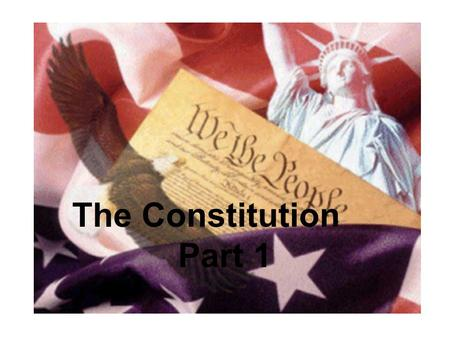 The Constitution Part 1.