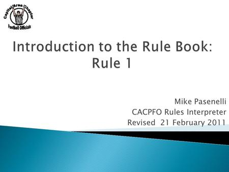 Mike Pasenelli CACPFO Rules Interpreter Revised 21 February 2011.