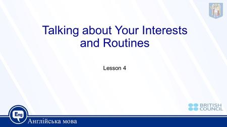 Talking about Your Interests and Routines
