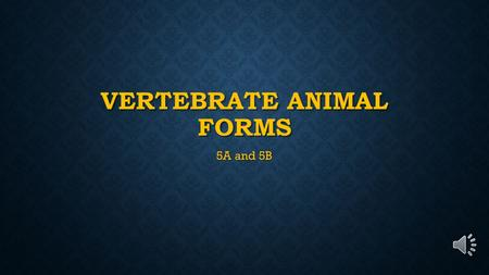 VERTEBRATE ANIMAL FORMS 5A and 5B USE OF ANIMALS IN RESEARCH Patterned after Federal regulations for use of animals in research Patterned after Federal.