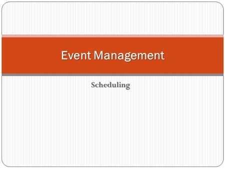 Event Management Scheduling.