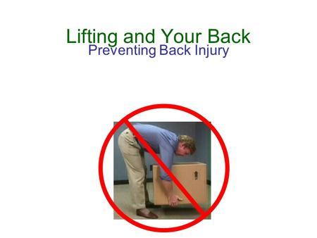 Lifting and Your Back Preventing Back Injury. Back Safety Presented by Mike C. Perea, R.N.,CEAS State Loss Control Specialist & Roger E. Montoya State.