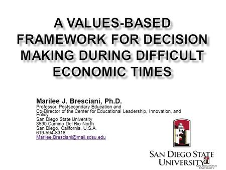 Marilee J. Bresciani, Ph.D. Professor, Postsecondary Education and Co-Director of the Center for Educational Leadership, Innovation, and Policy San Diego.