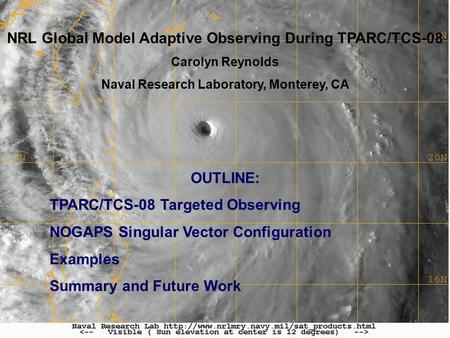 AMS Annual Meeting - January 20091 NRL Global Model Adaptive Observing During TPARC/TCS-08 Carolyn Reynolds Naval Research Laboratory, Monterey, CA OUTLINE: