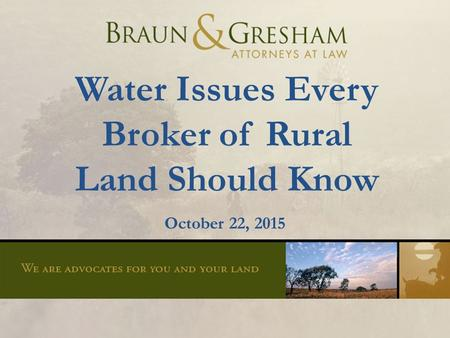 Water Issues Every Broker of Rural Land Should Know October 22, 2015.