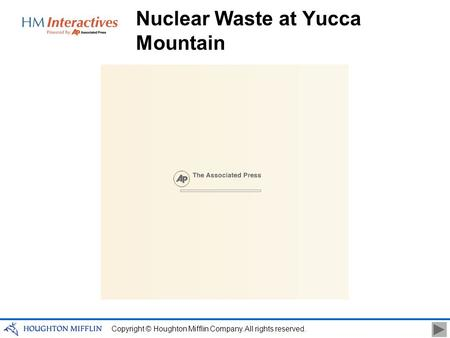 Copyright © Houghton Mifflin Company. All rights reserved. Nuclear Waste at Yucca Mountain.