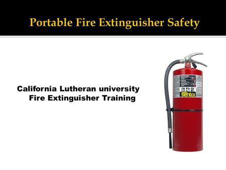 California Lutheran university Fire Extinguisher Training.