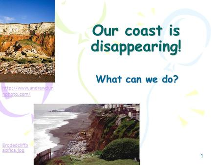 Our coast is disappearing!