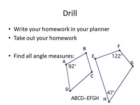 Drill Write your homework in your planner Take out your homework Find all angle measures: