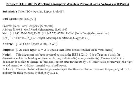Doc.: IEEE 802.15-01/288r0 Submission July 2001May 2001 John Barr, MotorolaSlide 1 Project: IEEE 802.15 Working Group for Wireless Personal Area Networks.