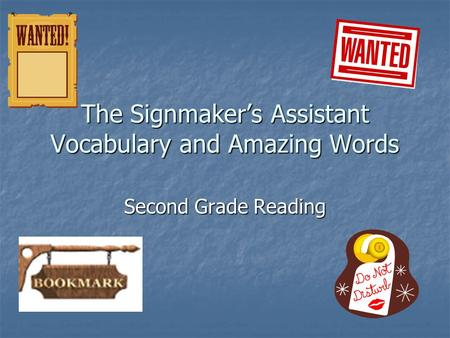 The Signmaker's Assistant Vocabulary and Amazing Words Second Grade Reading.