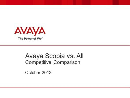 Avaya Scopia vs. All Competitive Comparison October 2013.