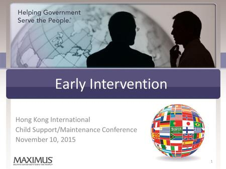 Early Intervention Hong Kong International Child Support/Maintenance Conference November 10, 2015 1.