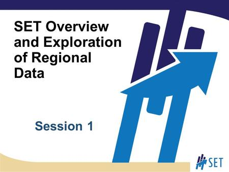 SET Overview and Exploration of Regional Data Session 1.