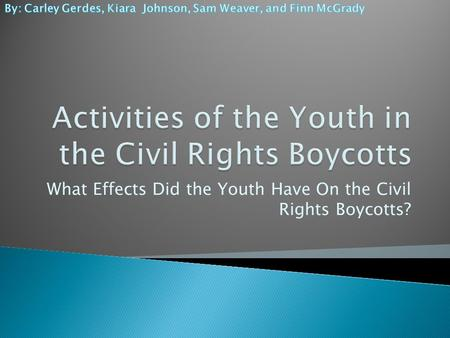 What Effects Did the Youth Have On the Civil Rights Boycotts?