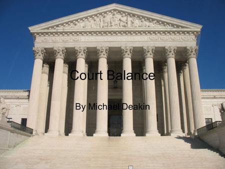 Court Balance By Michael Deakin. Assess the balance courts must maintain between individual rights and governmental interests Gitmo (Guantanamo Bay detention.