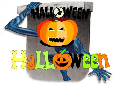 What is Halloween? Halloween is a day where ghosts are said to be the most active.