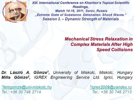 Mechanical Stress Relaxation in Complex Materials After High Speed Collisions XIII. International Conference on Khariton's Topical Scientific Readings,