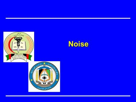 Noise. Objectives Understand effects of noise Identify at risk personnel Identify ways to reduce noise exposure Identify hearing protection devices.