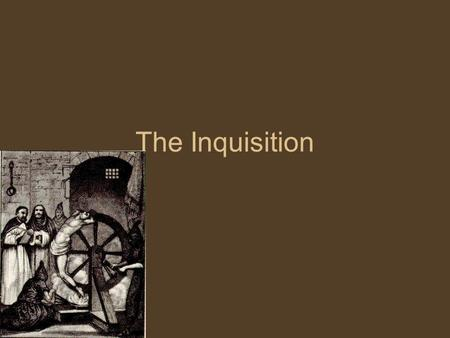 The Inquisition. The word inquisition refers to the tribunal court system used by both the Catholic Church and some Catholic monarchs to root out, suppress.