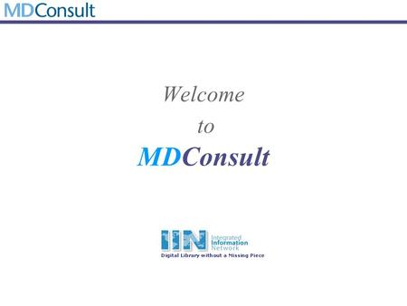 Welcome to MDConsult. MD Consult Core Collection MD Consult Overview Clinics Books Journals Drugs News Current Practice Patient Handouts Student Union.