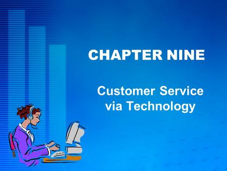 CHAPTER NINE Customer Service via Technology. McGraw-Hill/Irwin © 2005 The McGraw-Hill Companies, Inc., All Rights Reserved. 9-2 L EARNING O BJECTIVES.